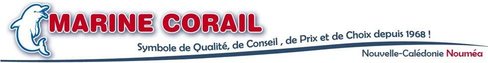 Marine Corail - l'univers du monde marin, Bateau, Equipement marin, Accastillage, Pêche , Loisir.